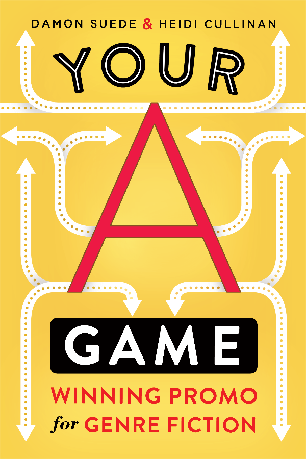 Your A Game: winning promo for genre fiction by Damon Suede & Heidi Cullinan